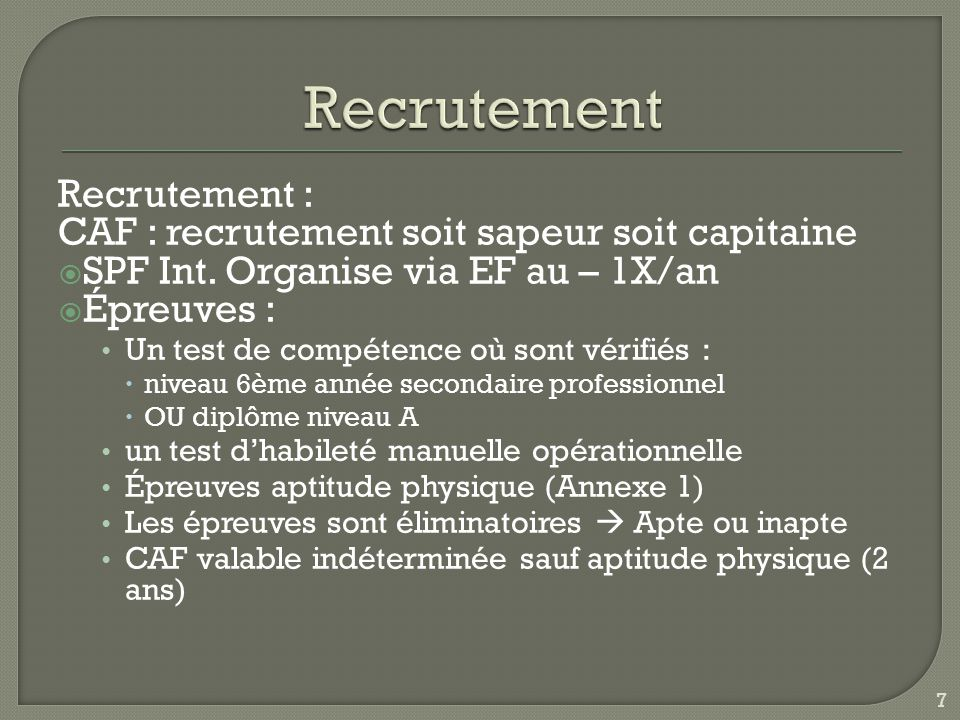 Recrutement Recrutement : CAF : recrutement soit sapeur soit capitaine