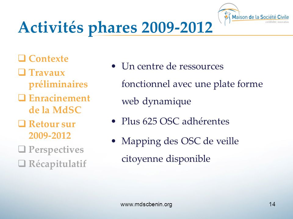Activités phares 2009-2012 Contexte