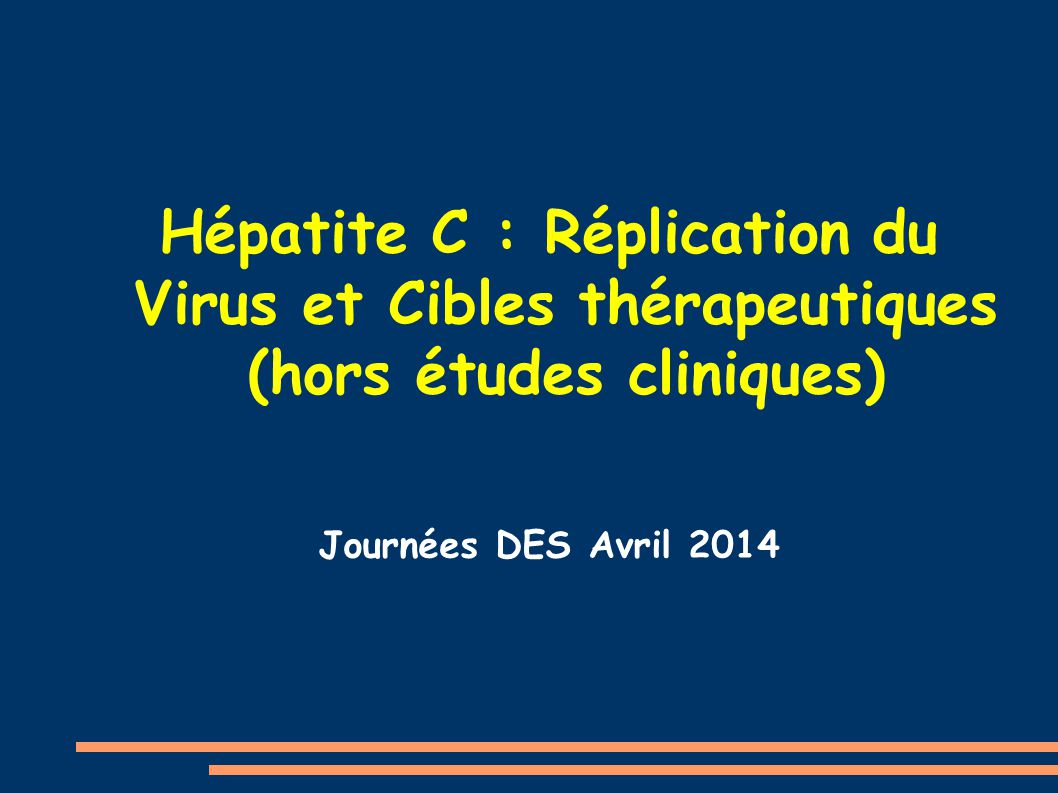 Hépatite C : Réplication du Virus et Cibles thérapeutiques (hors études cliniques)