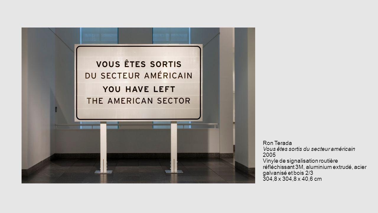 Ron Terada Vous êtes sortis du secteur américain 2005 Vinyle de signalisation routière réfléchissant 3M, aluminium extrudé, acier galvanisé et bois 2/3