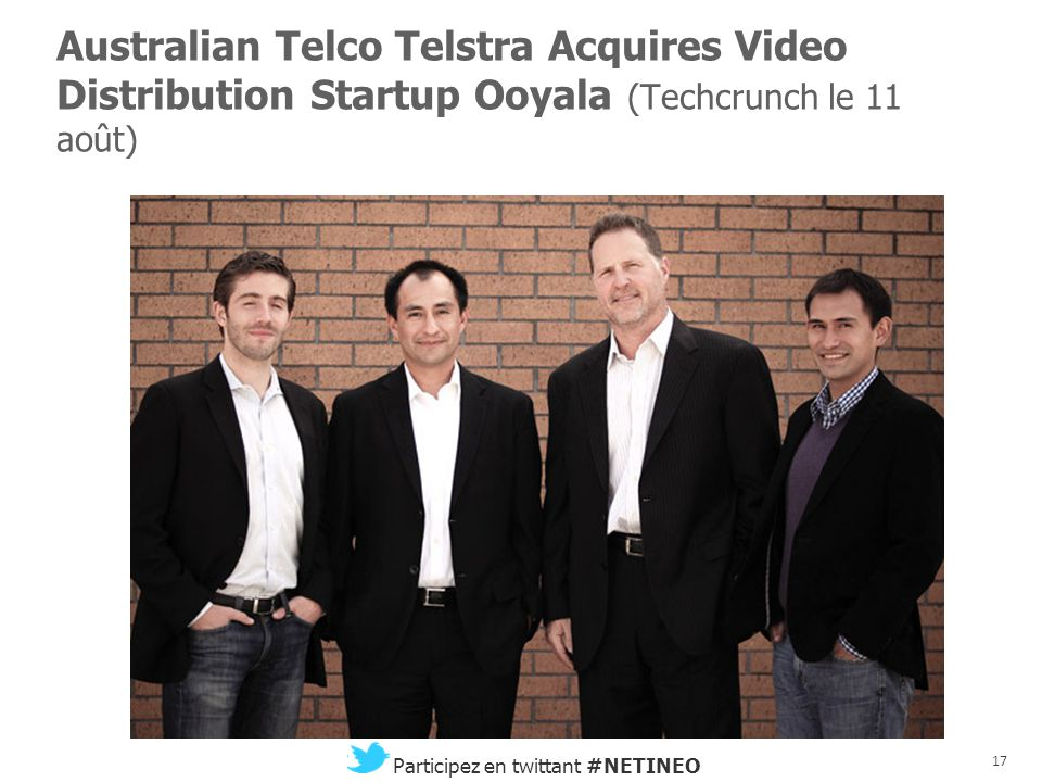 Australian Telco Telstra Acquires Video Distribution Startup Ooyala (Techcrunch le 11 août)