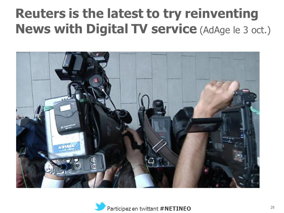 Reuters is the latest to try reinventing News with Digital TV service (AdAge le 3 oct.)
