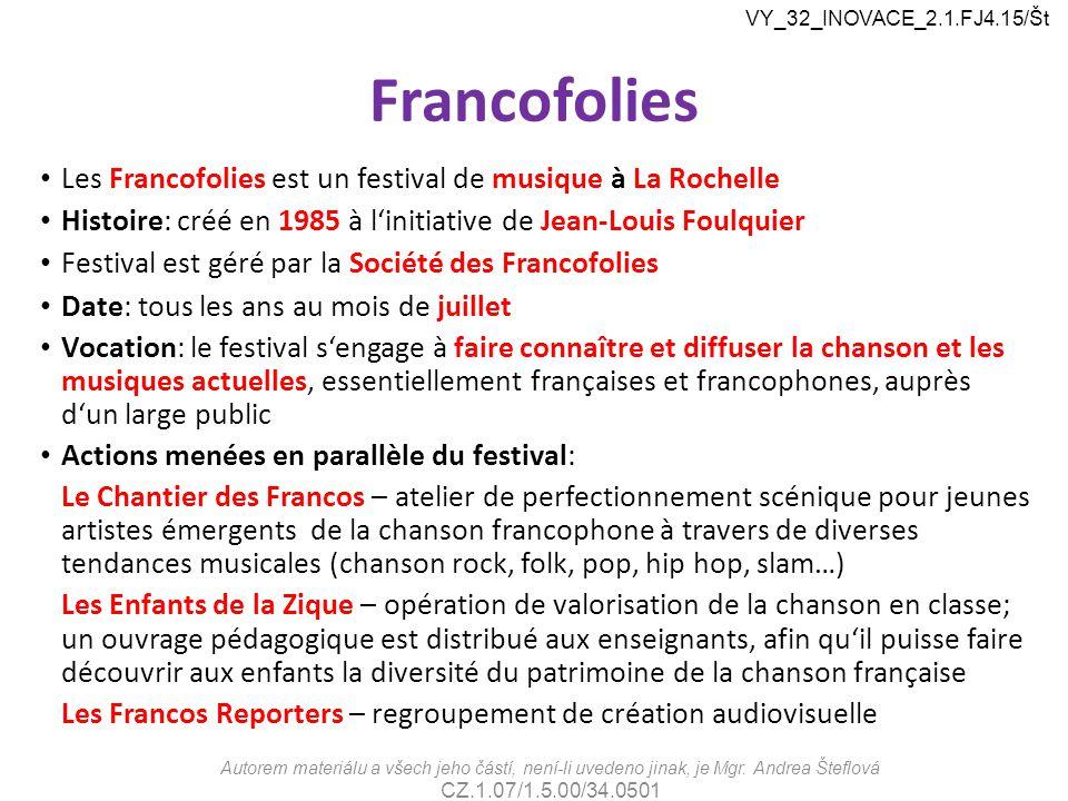 Francofolies Les Francofolies est un festival de musique à La Rochelle