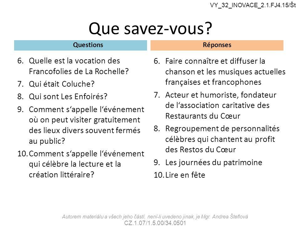 VY_32_INOVACE_2.1.FJ4.15/Št Que savez-vous Questions. Réponses. Quelle est la vocation des Francofolies de La Rochelle
