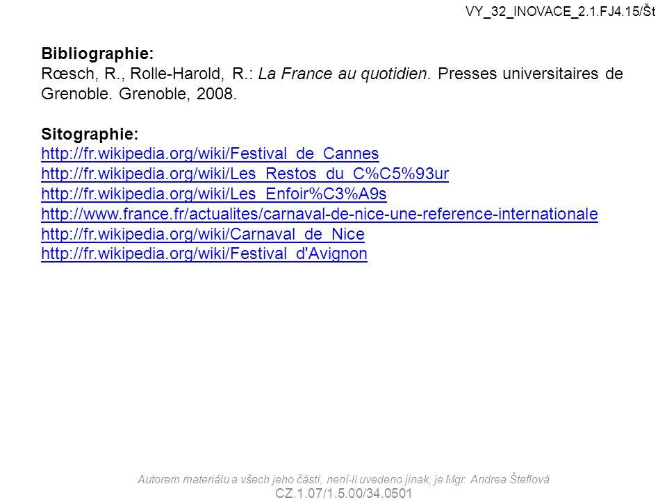 VY_32_INOVACE_2.1.FJ4.15/Št Bibliographie: Rœsch, R., Rolle-Harold, R.: La France au quotidien. Presses universitaires de Grenoble. Grenoble, 2008.