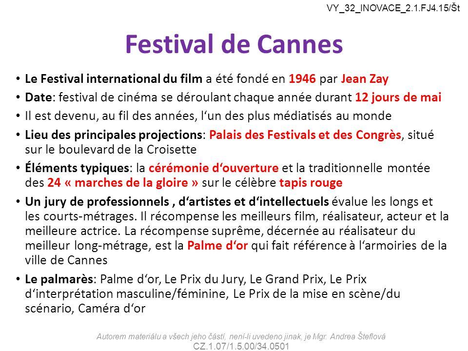 VY_32_INOVACE_2.1.FJ4.15/Št Festival de Cannes. Le Festival international du film a été fondé en 1946 par Jean Zay.
