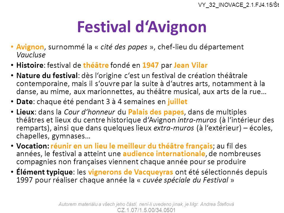 VY_32_INOVACE_2.1.FJ4.15/Št Festival d'Avignon. Avignon, surnommé la « cité des papes », chef-lieu du département Vaucluse.