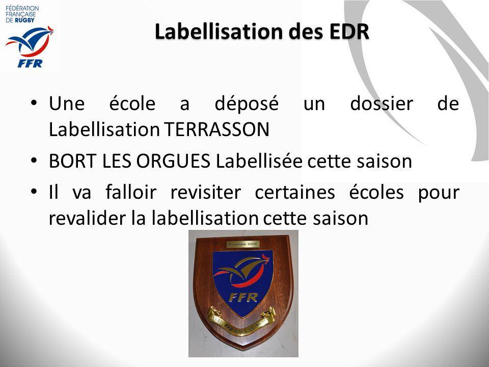 Labellisation des EDR Une école a déposé un dossier de Labellisation TERRASSON. BORT LES ORGUES Labellisée cette saison.