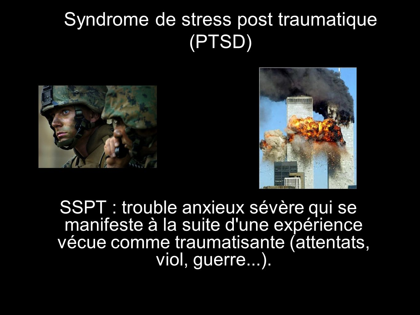 Syndrome de stress post traumatique (PTSD)