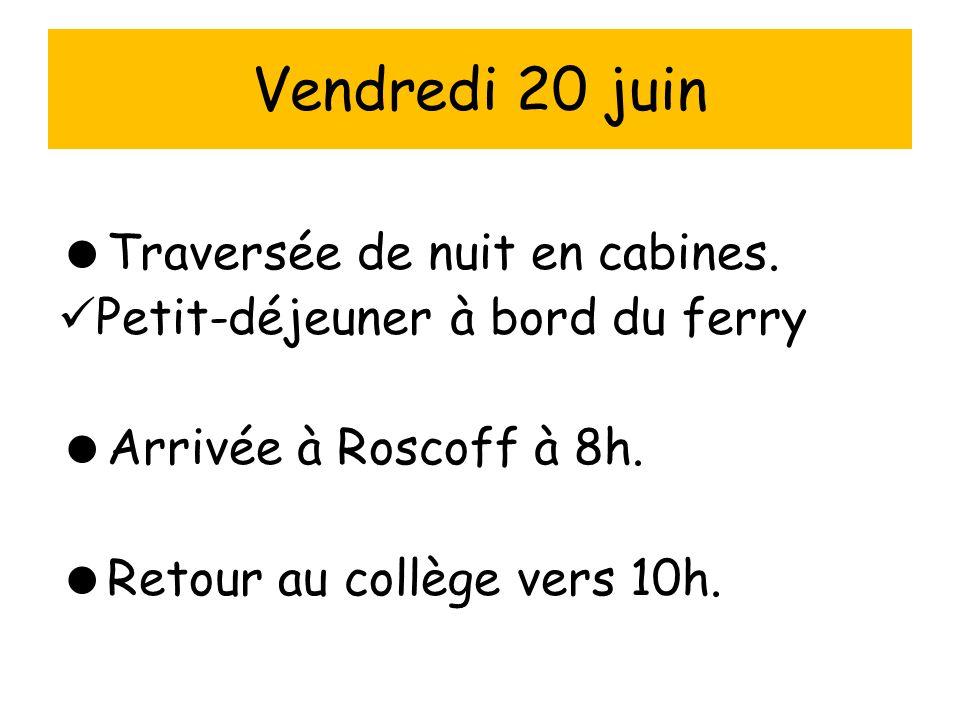 Vendredi 20 juin Traversée de nuit en cabines.