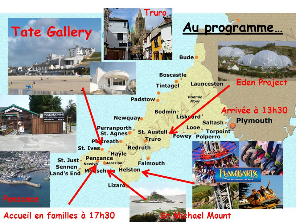Au programme… Tate Gallery Truro Tate Gallery Eden Project