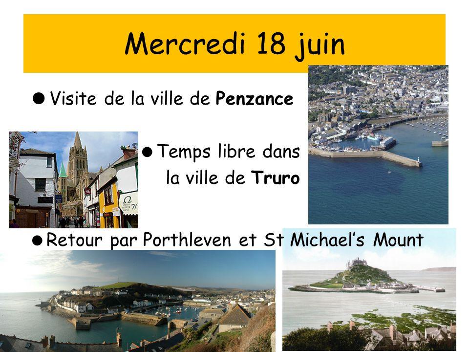Mercredi 18 juin Visite de la ville de Penzance Temps libre dans