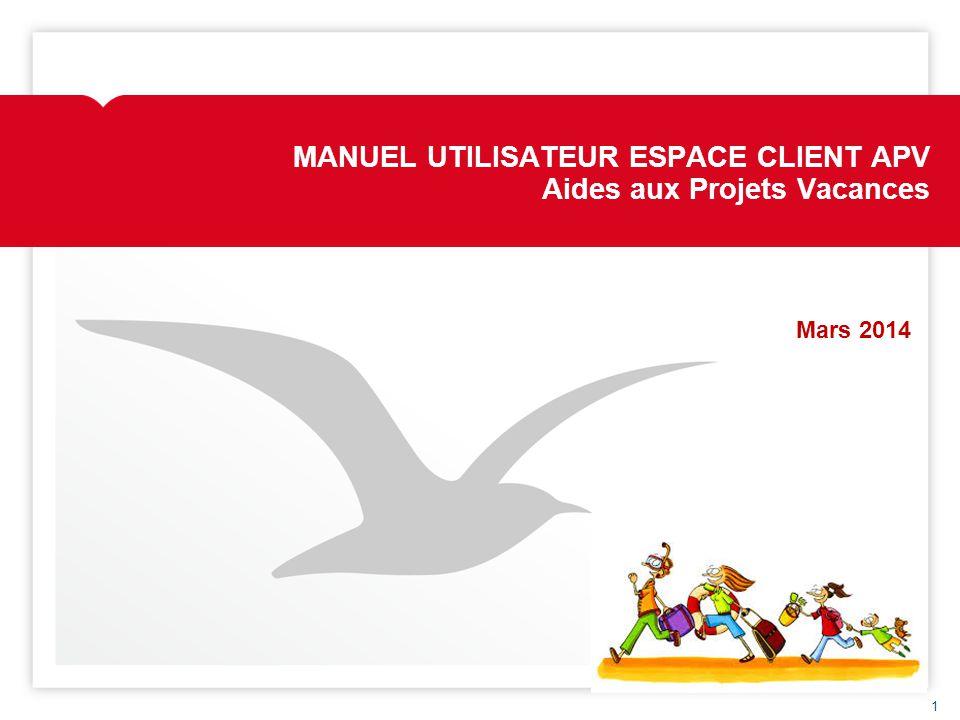 MANUEL UTILISATEUR ESPACE CLIENT APV Aides aux Projets Vacances