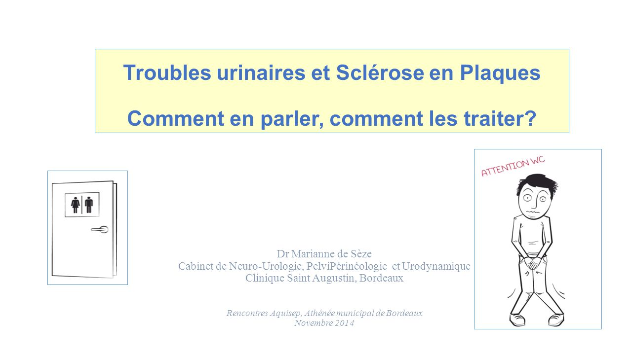 Troubles urinaires et Sclérose en Plaques Comment en parler, comment les traiter