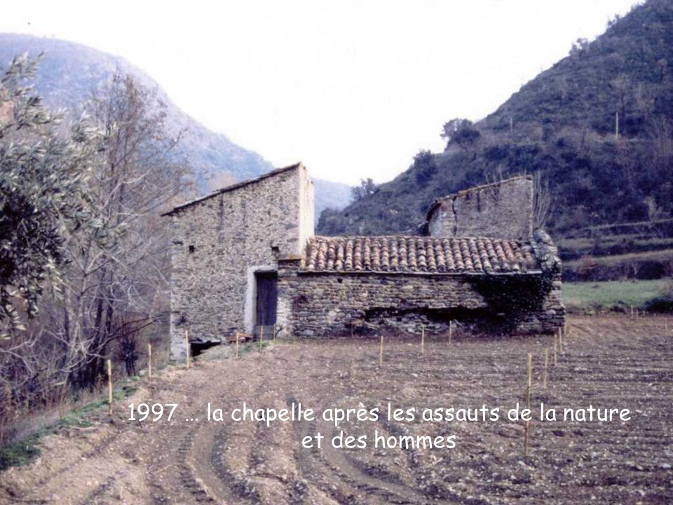1997 … la chapelle après les assauts de la nature et des hommes