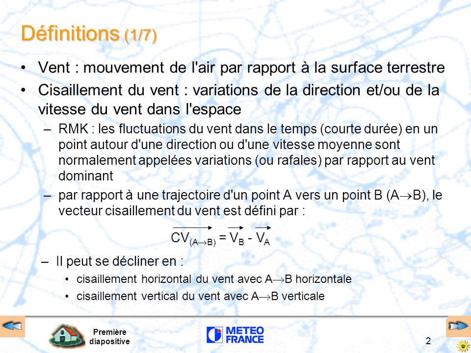 Définitions (1/7) Vent : mouvement de l air par rapport à la surface terrestre.
