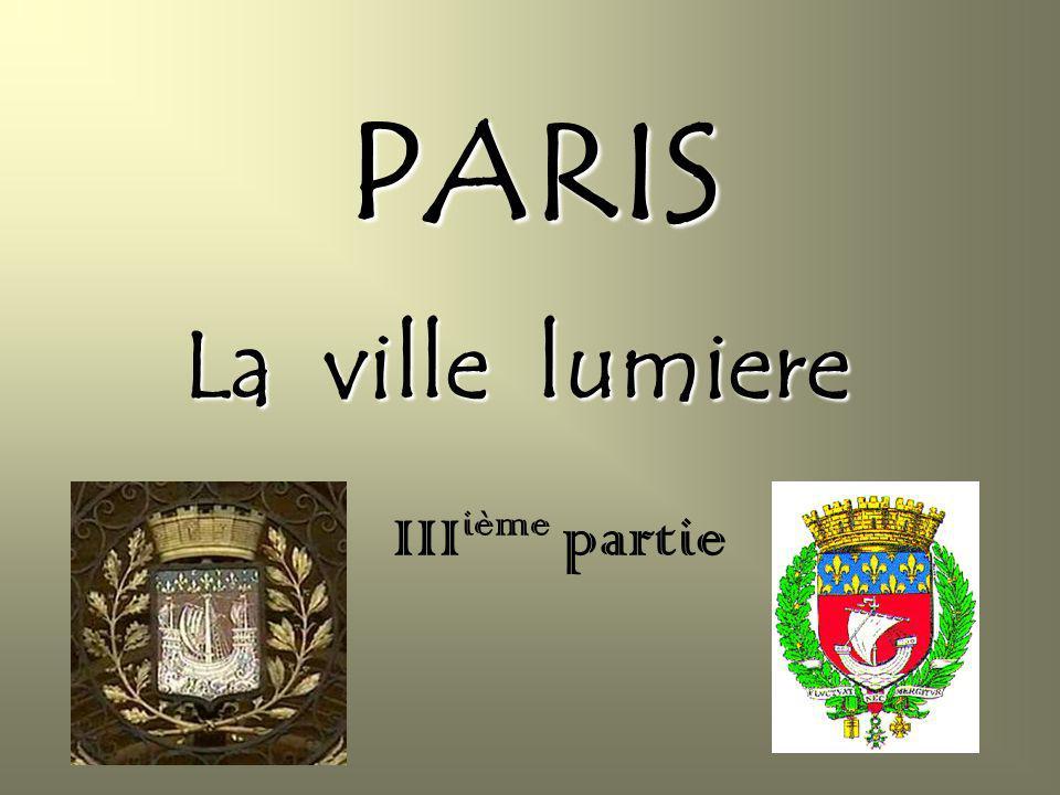 PARIS La ville lumiere IIIième partie