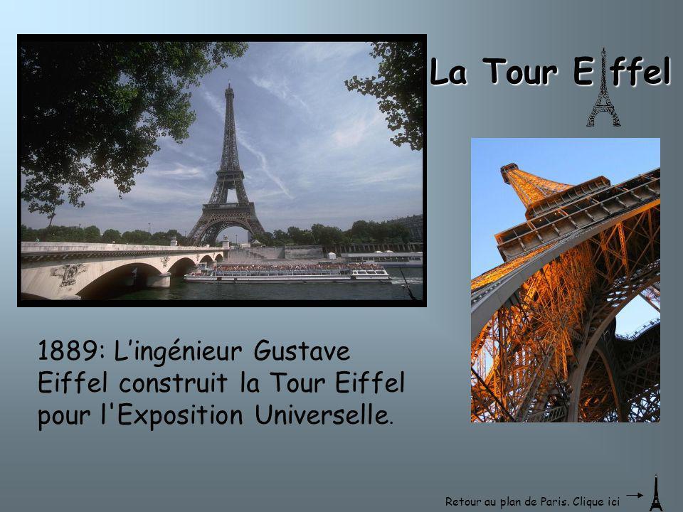 La Tour E ffel 1889: L'ingénieur Gustave Eiffel construit la Tour Eiffel pour l Exposition Universelle.