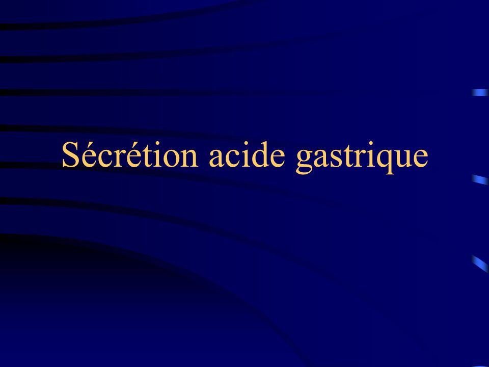 Sécrétion acide gastrique