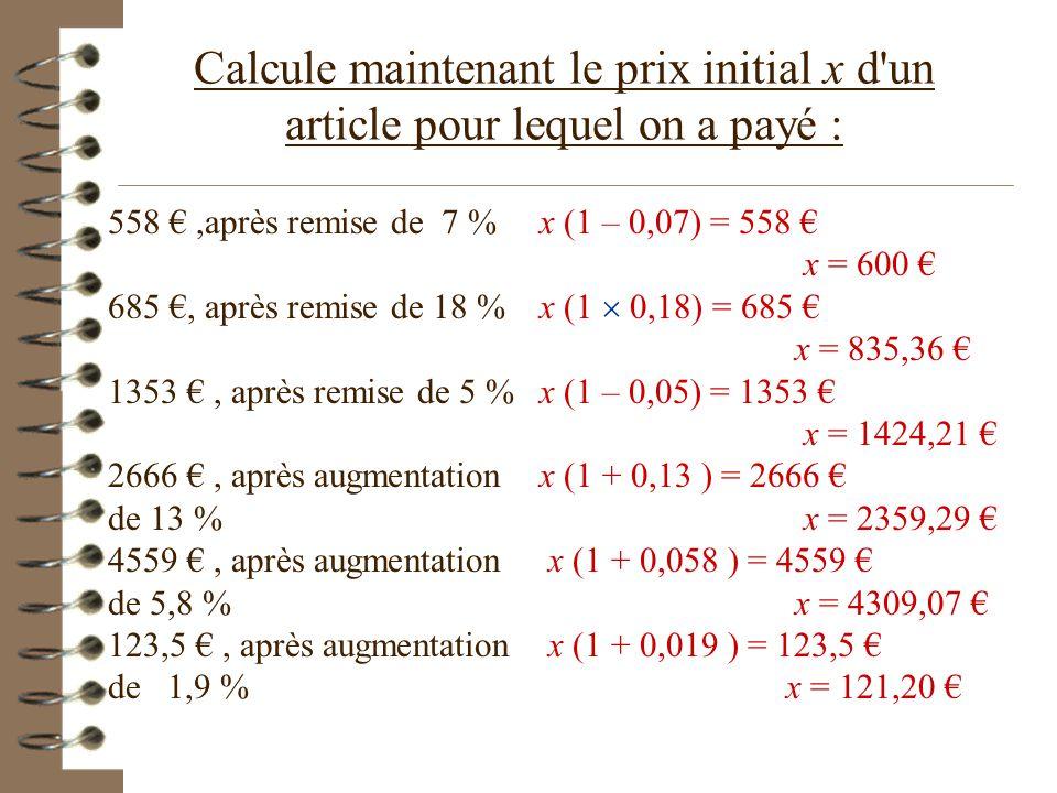 Calcule maintenant le prix initial x d un article pour lequel on a payé :