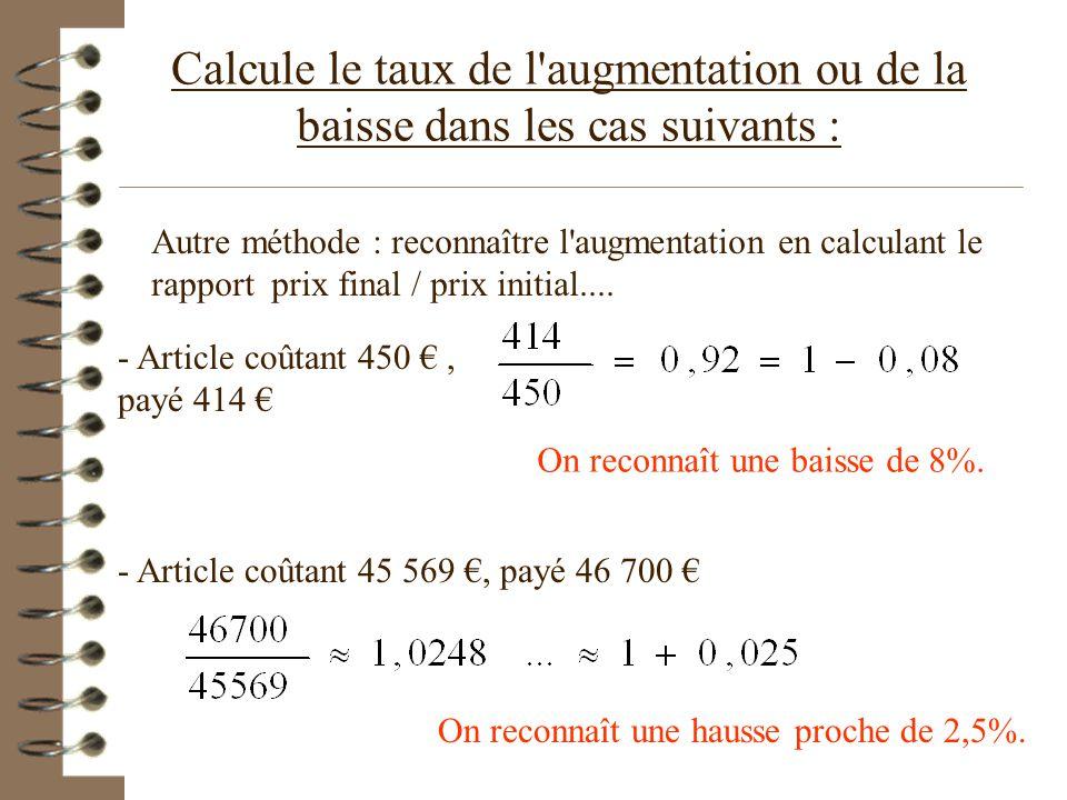 Calcule le taux de l augmentation ou de la baisse dans les cas suivants :