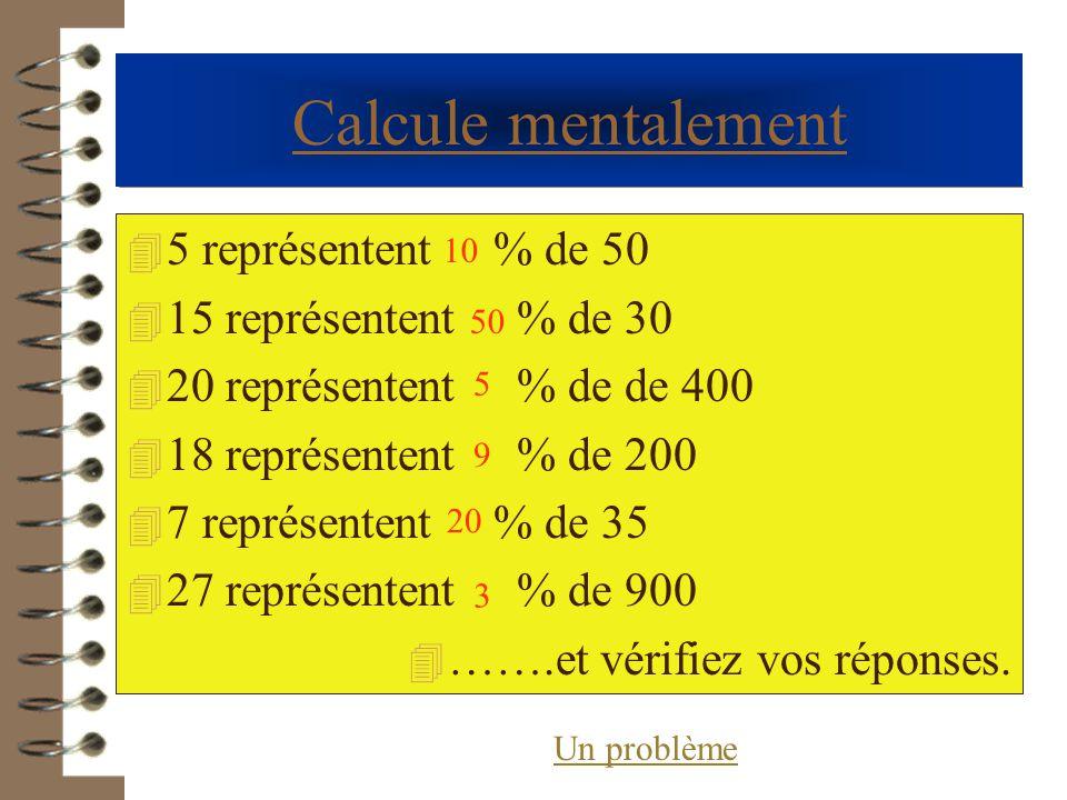 Calcule mentalement 5 représentent % de 50 15 représentent % de 30