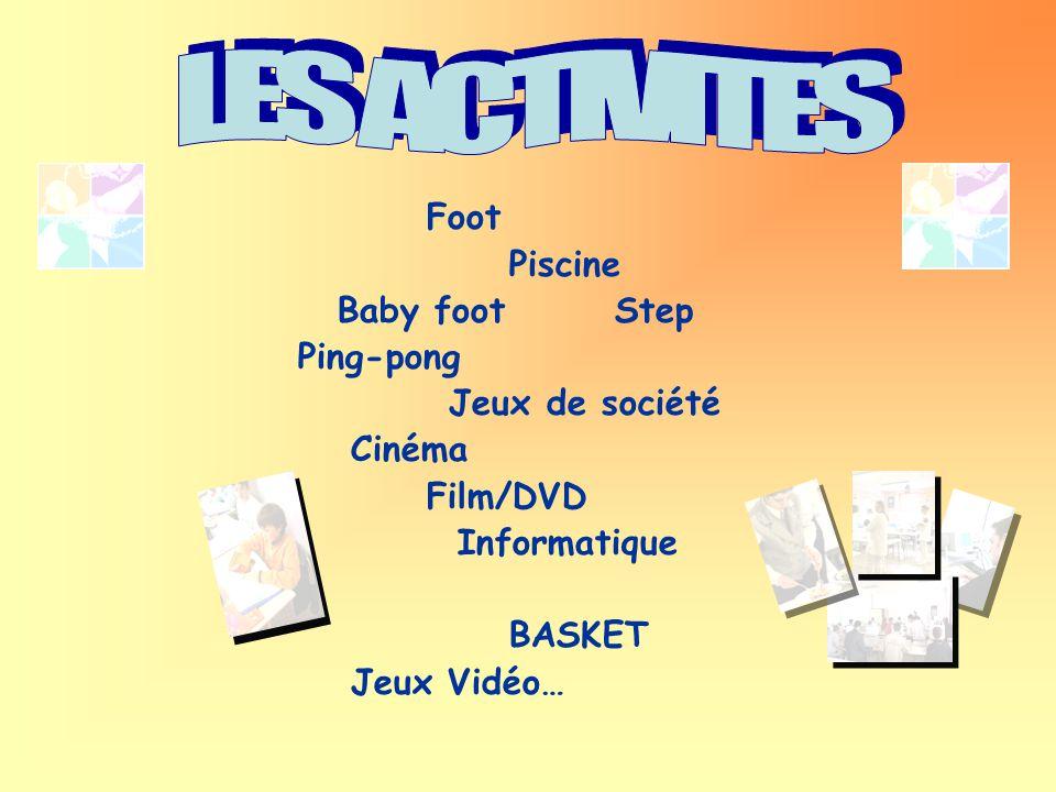 LES ACTIVITES Foot Piscine Baby foot Step Ping-pong Jeux de société