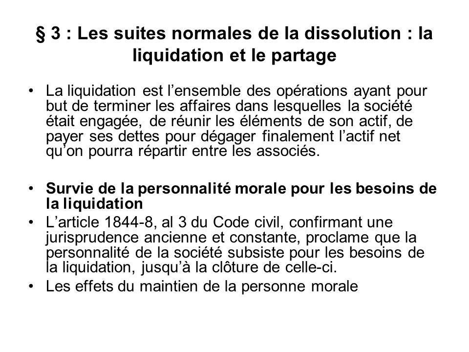 § 3 : Les suites normales de la dissolution : la liquidation et le partage