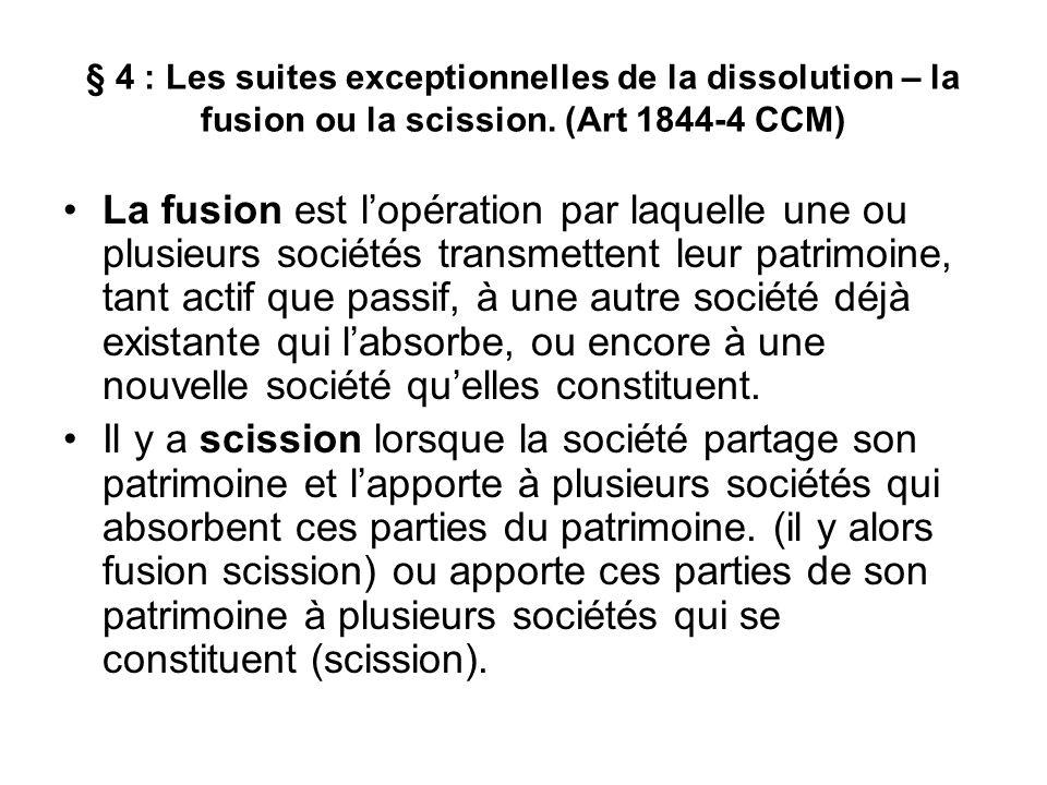§ 4 : Les suites exceptionnelles de la dissolution – la fusion ou la scission. (Art 1844-4 CCM)