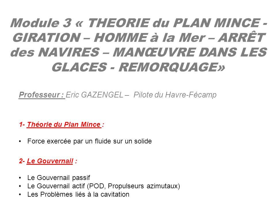 Module 3 « THEORIE du PLAN MINCE - GIRATION – HOMME à la Mer – ARRÊT des NAVIRES – MANŒUVRE DANS LES GLACES - REMORQUAGE»