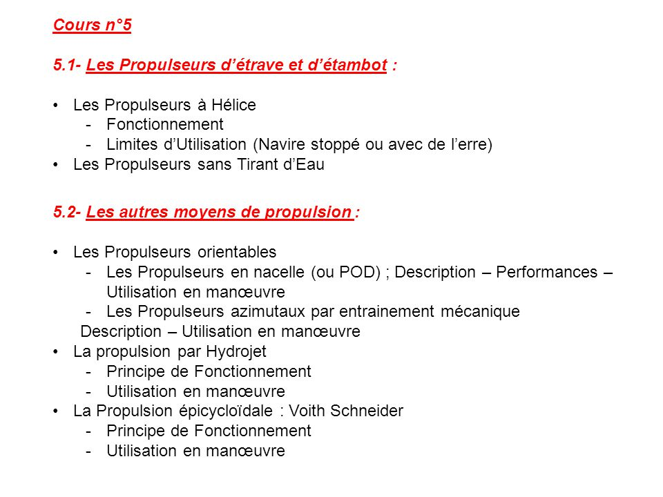 Cours n°5 5.1- Les Propulseurs d'étrave et d'étambot : Les Propulseurs à Hélice. Fonctionnement.