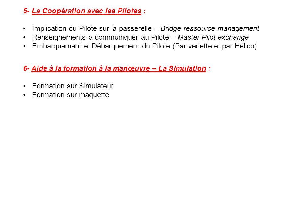 5- La Coopération avec les Pilotes :