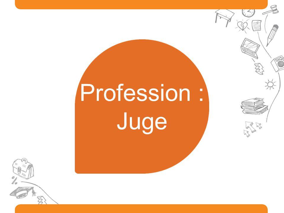 Profession : Juge
