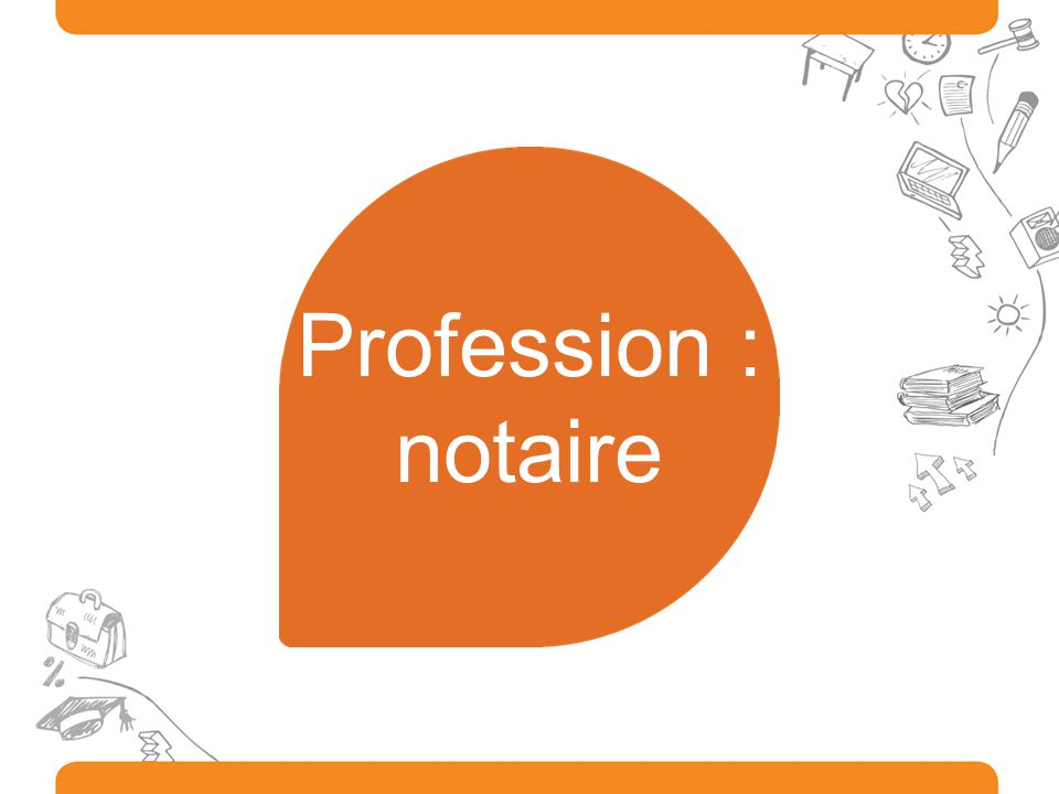 Profession : notaire