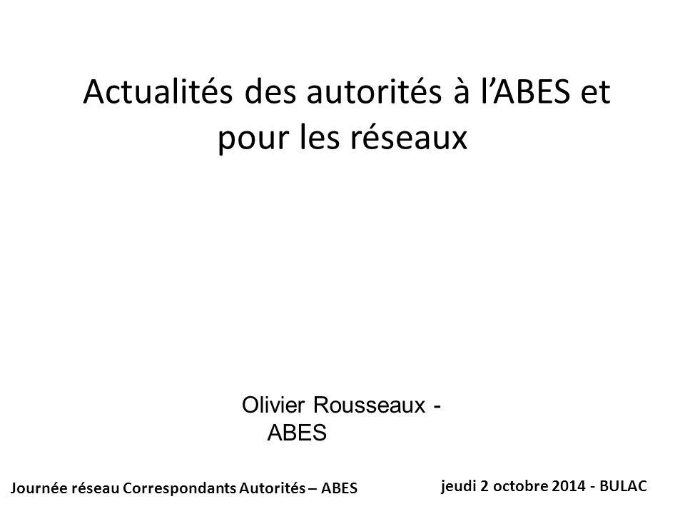 Actualités des autorités à l'ABES et pour les réseaux