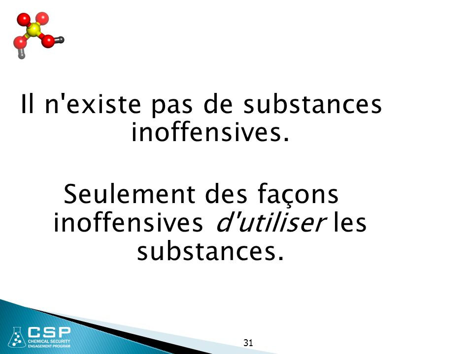 Il n existe pas de substances inoffensives.