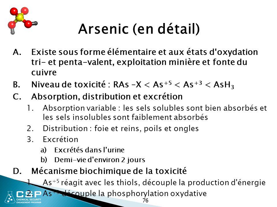 Arsenic (en détail) Existe sous forme élémentaire et aux états d oxydation tri- et penta-valent, exploitation minière et fonte du cuivre.