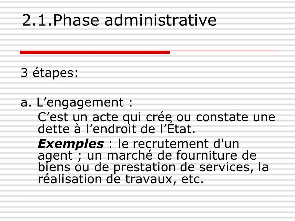 2.1.Phase administrative 3 étapes: a. L'engagement :
