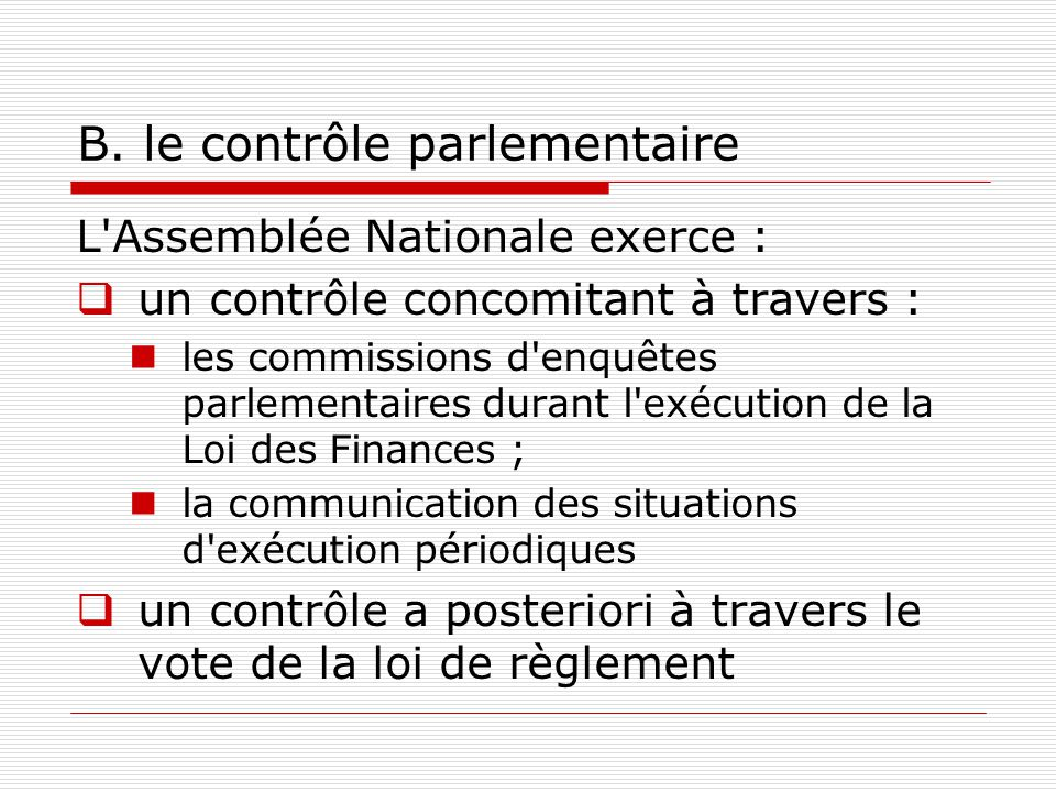 B. le contrôle parlementaire