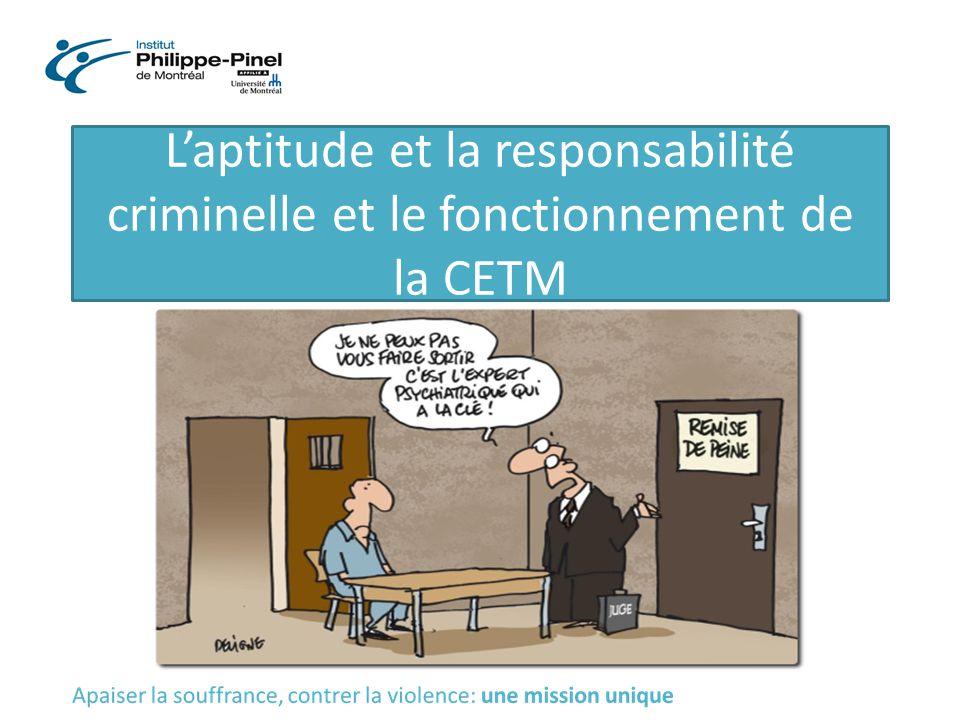 L'aptitude et la responsabilité criminelle et le fonctionnement de la CETM