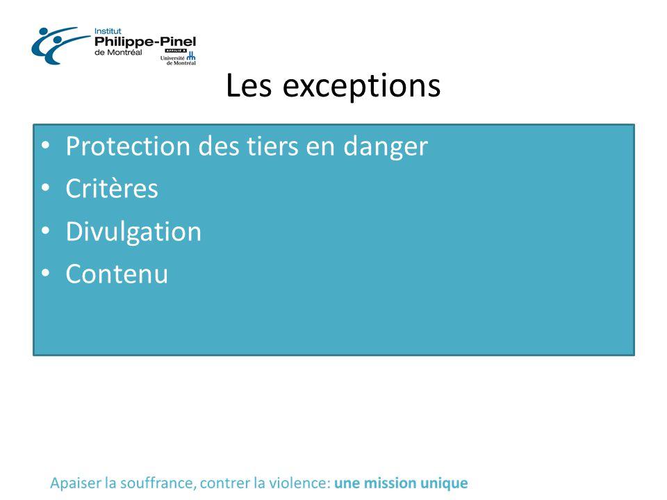 Les exceptions Protection des tiers en danger Critères Divulgation