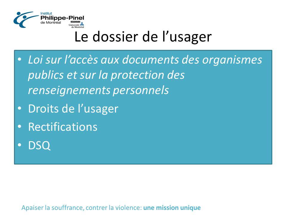 Le dossier de l'usager Loi sur l'accès aux documents des organismes publics et sur la protection des renseignements personnels.