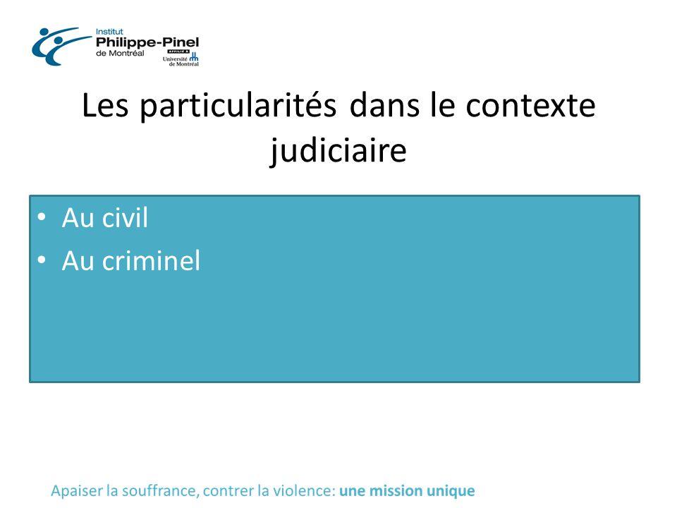 Les particularités dans le contexte judiciaire