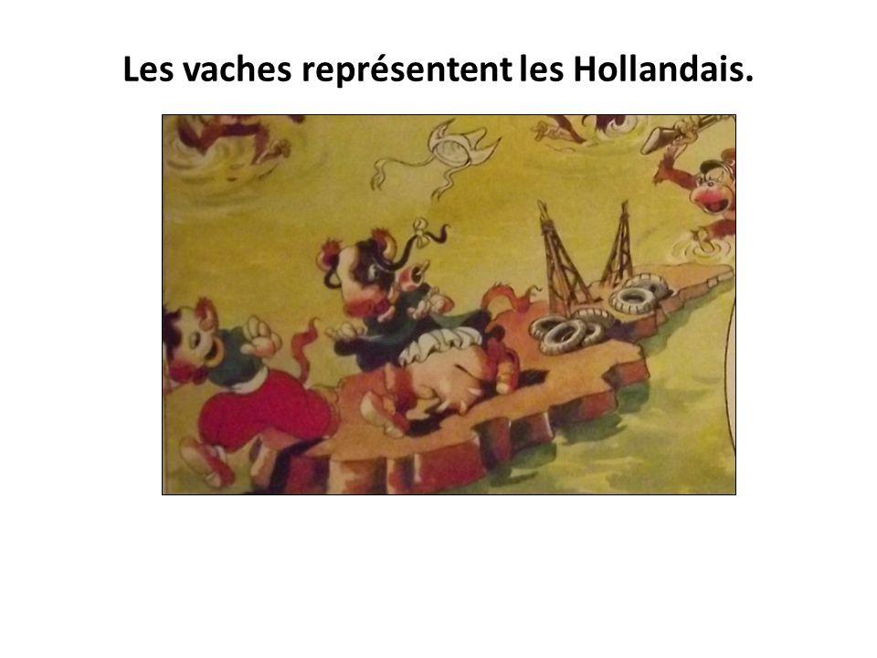 Les vaches représentent les Hollandais.