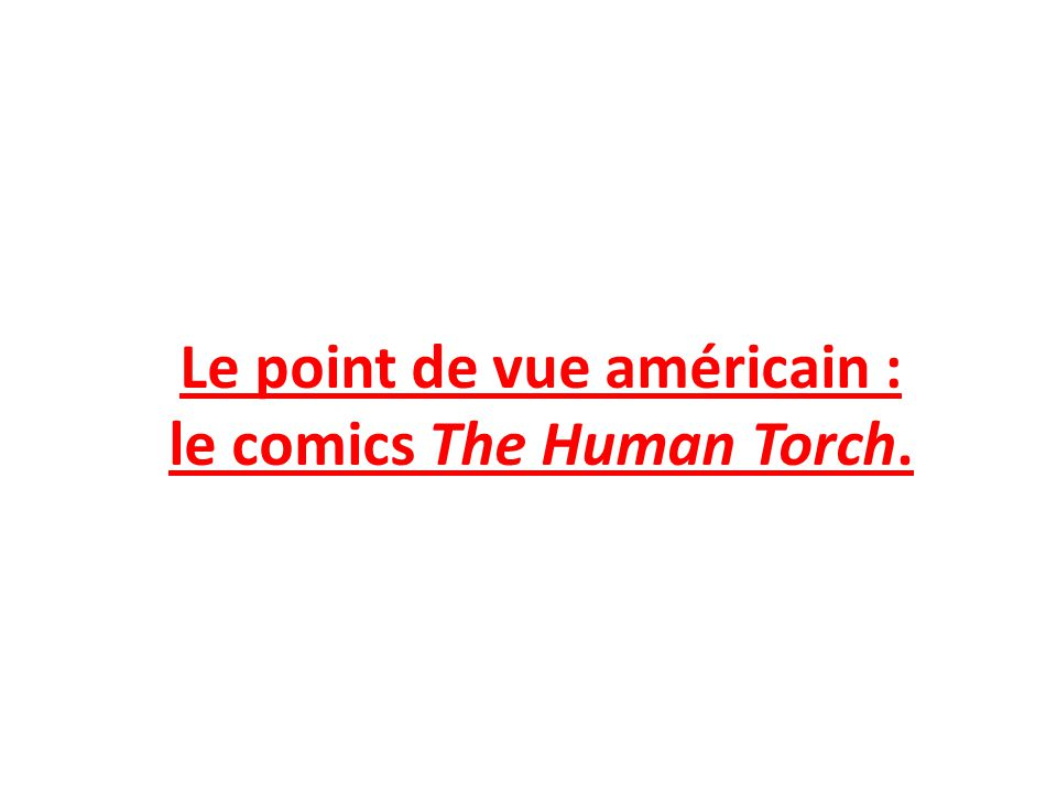 Le point de vue américain : le comics The Human Torch.