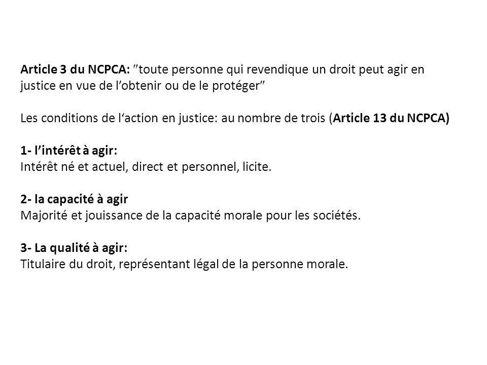 Article 3 du NCPCA: toute personne qui revendique un droit peut agir en justice en vue de l'obtenir ou de le protéger