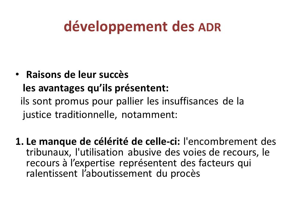 développement des ADR Raisons de leur succès