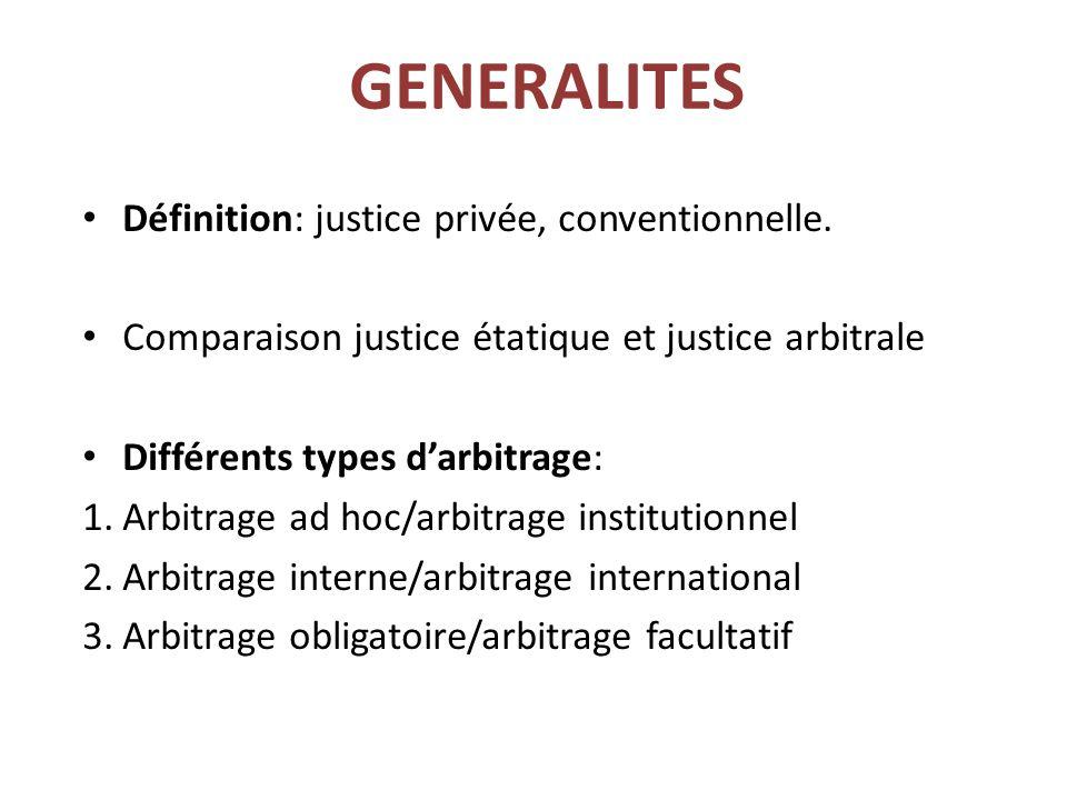 GENERALITES Définition: justice privée, conventionnelle.