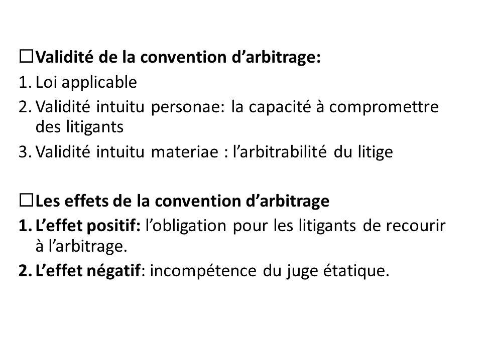 Validité de la convention d'arbitrage: