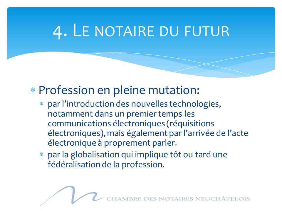 4. Le notaire du futur Profession en pleine mutation: